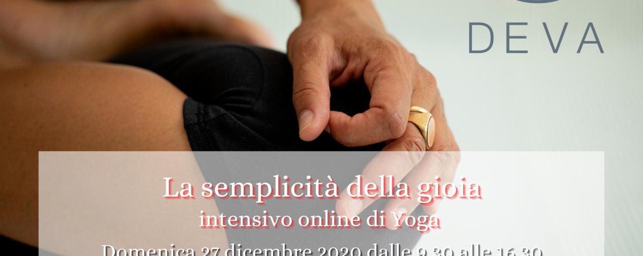 La semplicità della gioia: intensivo online di Yoga.